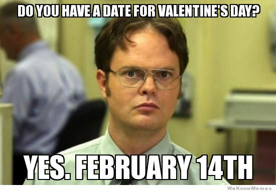 do-you-have-a-date-for-valentines-day-meme